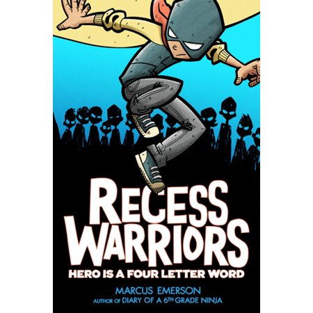 Recess Warriors: Hero Is a Four-Letter Word - (Four Letter Words In English For Kids)