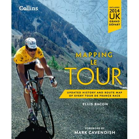 Mapping Le Tour: The unofficial history of all 100 Tour de France races - eBook (Tour De France Coffee Table Book)