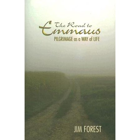 The Road to Emmaus : Pilgrimage as a Way of Life (Boating Rules Of The Road Right Of Way)