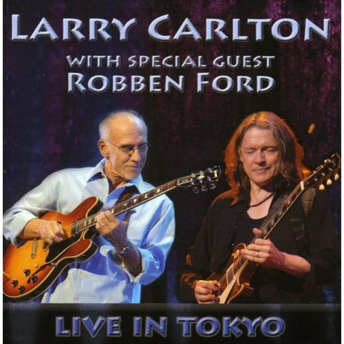 With Special Guest Robben Ford: Live In Tokyo