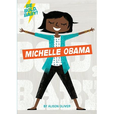 Be Bold, Baby: Michelle Obama (Board Book)