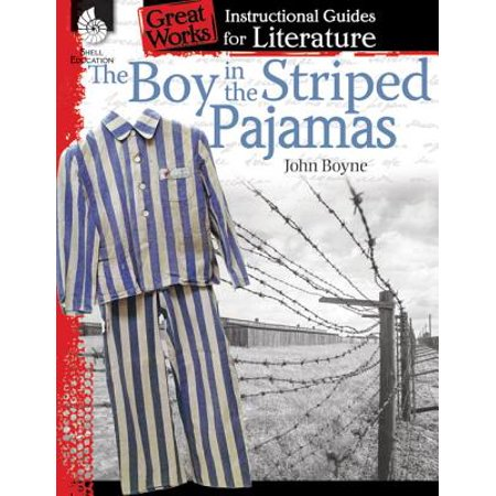 The Boy in the Striped Pajamas: An Instructional Guide for Literature : An Instructional Guide for