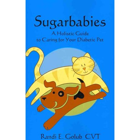 Sugarbabies  A Holistic Guide To Caring For Your Diabetic Pet