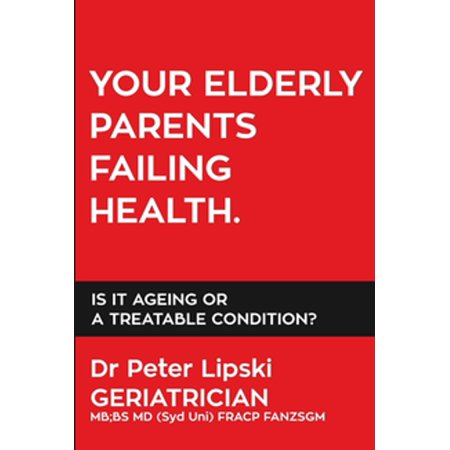 Your Elderly Parents Failing Health. - eBook (Best Laptop For Elderly Parents)