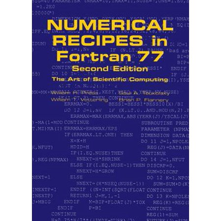 Numerical Recipes in FORTRAN 77 : Volume 1, Volume 1 of FORTRAN Numerical Recipes: The Art of Scientific