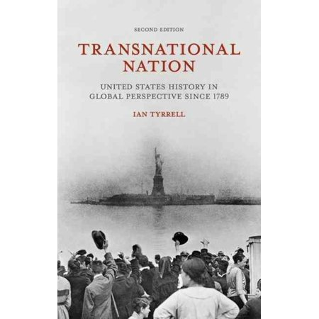 Transnational Nation: United States History in Global Perspective Since 1789