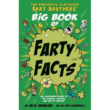 The Fantastic Flatulent Fart Brothers' Big Book of Farty Facts : An illustrated guide to the science, history, and art of farting; US edition