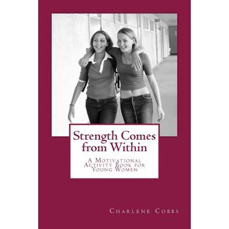 Strength Comes From Within  A Motivational Activity Book For Young Women