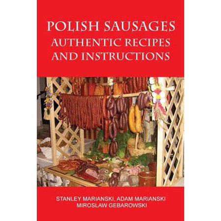 Polish Sausages, Authentic Recipes and (Best Deer Summer Sausage Recipe)