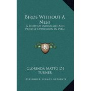 Birds Without a Nest : A Story of Indian Life and Priestly Oppression in Peru