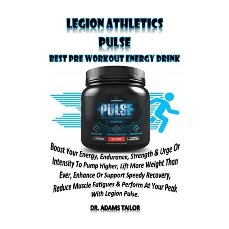 Legion Athletics Pulse : Best Pre Workout Energy Drink: Boost Your Energy, Endurance, Strength &urge or Intensity to Pump Higher, Lift More Weight Than Ever, Enhance or Support Speedy Recovery, Reduce Muscle Fatigues & Perform at Your Peak with