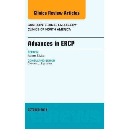 Advances in Ercp: An Issue of Gastrointestinal Endoscopy Clinics