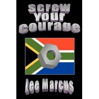 Screw Your Courage