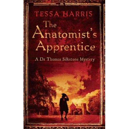 The Anatomist's Apprentice (Dr Thomas Silkstone Mysteries , Series Book 1 ) - Silkstone Model