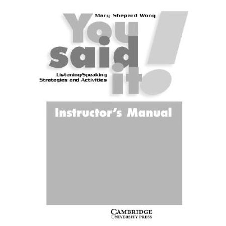 You Said It! Instructor's Manual : Listening/Speaking Strategies and (Listening And Speaking Activities For English Language Learners)