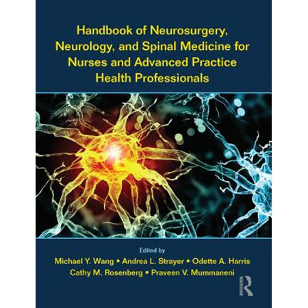 Handbook of Neurosurgery, Neurology, and Spinal Medicine for Nurses and Advanced Practice Health Professionals -