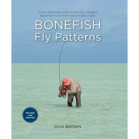 Pike Fly Patterns - Bonefish Fly Patterns : Tying, Selecting, and Fishing All the Best Bonefish Flies from Today's Best Tiers