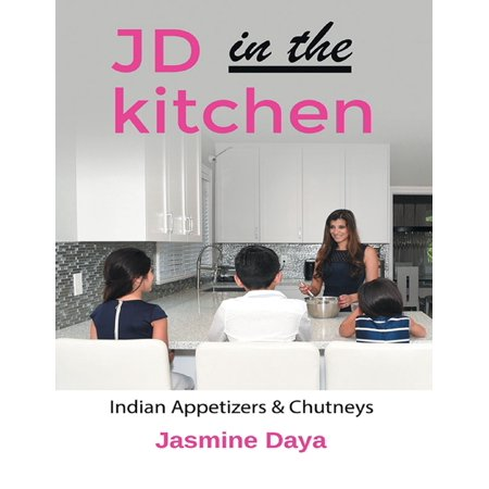 JD in the Kitchen: Indian Appetizers & Chutneys - eBook