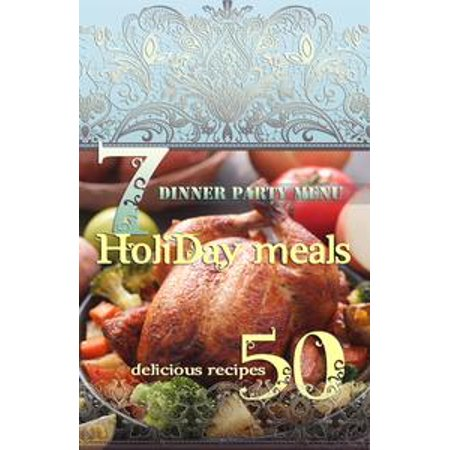 Holiday Meals: 7 Dinner Party Menus & 50 Delicious Recipes! - eBook - Halloween Dinner Menu Adults