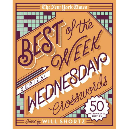 New York Times Crossword Puzzles: The New York Times Best of the Week Series: Wednesday Crosswords : 50 Medium-Level Puzzles (Other)
