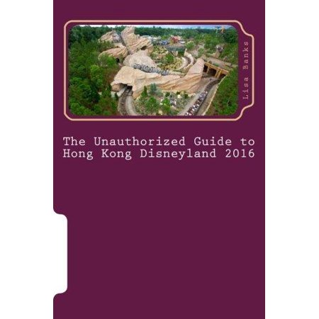 The Unauthorized Guide to Hong Kong Disneyland 2016