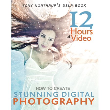 Tony Northrups Dslr Book   How To Create Stunning Digital Photography