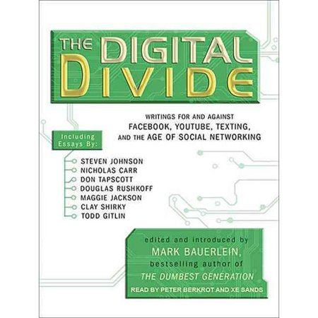 The Digital Divide  Writings For And Against Facebook  Youtube  Texting  And The Age Of Social Networking