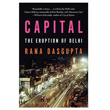 Capital  A Portrait Of Delhi In The Twenty First Century