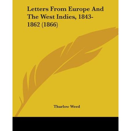 Letters from Europe and the West Indies, 1843-1862 (1866)