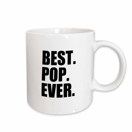 3dRose Best Pop Ever - Gifts for dads - Father nicknames - Good for Fathers day - black text, Ceramic Mug, (Cheap Gifts For Father's Day)