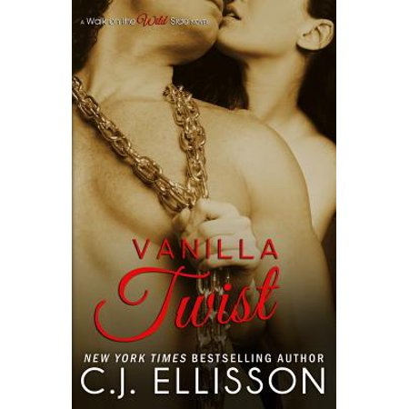 Vanilla Twist : A Walk on the Wild Side Novel: Heather and Tony, Book