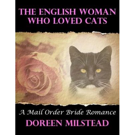 The English Woman Who Loved Cats: A Mail Order Bride Romance - eBook Cat Pre Order Ships