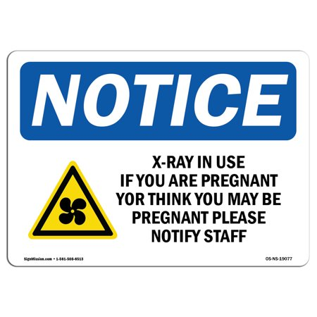 OSHA Notice Sign - X-Ray In Use If You Are Pregnant | Choose from: Aluminum, Rigid Plastic or Vinyl Label Decal | Protect Your Business, Construction Site, Warehouse & Shop (Warehouse Maternity)