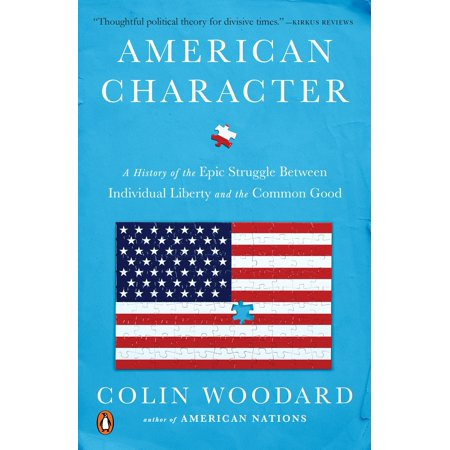 American Character : A History of the Epic Struggle Between Individual Liberty and the Common