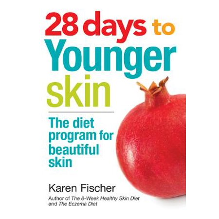 28 Days to Younger Skin : The Diet Program for Beautiful (Best Diet For Beautiful Skin)