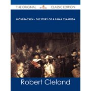 Inchbracken - The Story of a Fama Clamosa - The Original Classic Edition - eBook