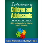 Interviewing Children and Adolescents, Second Edition : Skills and Strategies for Effective DSM-5® Diagnosis