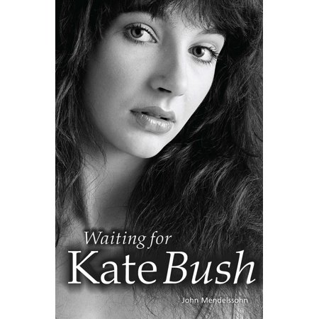 Waiting For Kate Bush - eBook (Kate Bush Never Be Mine Before The Dawn)