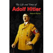 The Life and Times of Adolf Hitler - eBook