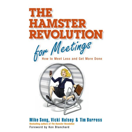 The Hamster Revolution for Meetings : How to Meet Less and Get More - Adult Hamster