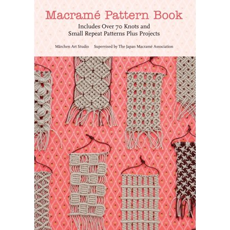 Macrame Pattern Book : Includes Over 170 Knots, Patterns and (Macrame Book)