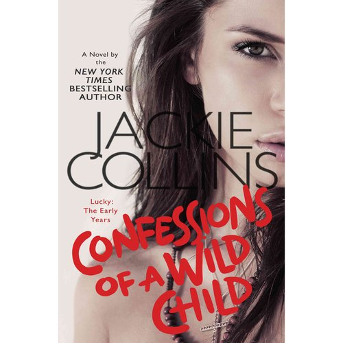 Confessions of a Wild Child: Lucky: the Early Years