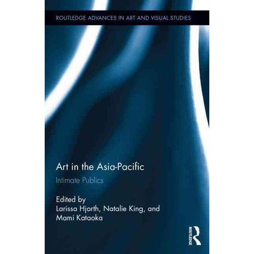 Art in the Asia-Pacific: Intimate Publics