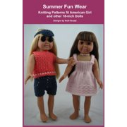 Summer Fun Wear, Knitting Patterns fit American Girl and other 18-Inch Dolls - eBook