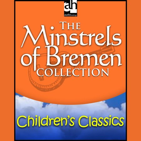 Bremen Collection - The Minstrels of Bremen Collection - Audiobook