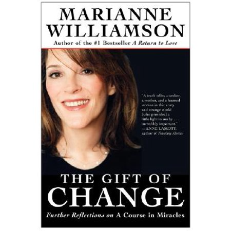The Gift of Change : Spiritual Guidance for Living Your Best