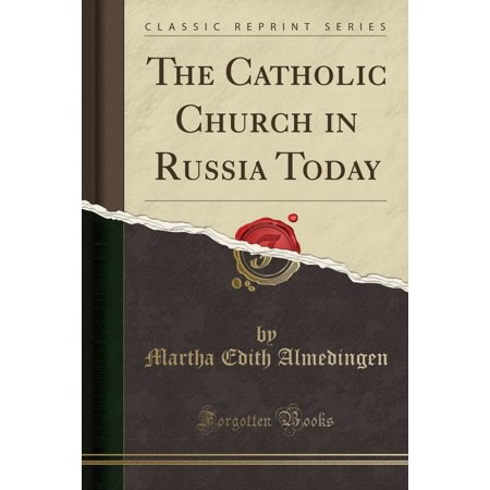 The Catholic Church in Russia Today (Classic Reprint)