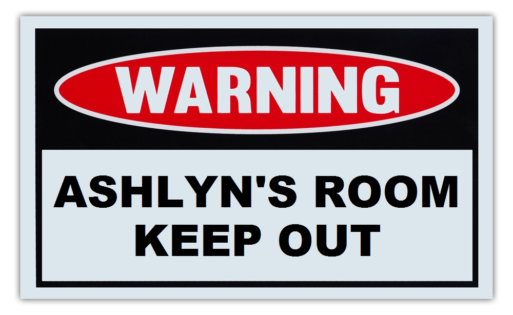 "Novelty Warning Sign: Ashlyn's Room Keep Out For Boys, Girls, Kids, Children Post on Bedroom Door 10"" x 6""... by Crazy Sticker Guy"