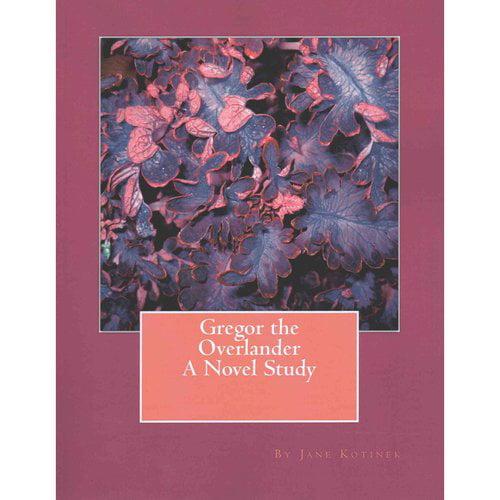 Gregor the Overlander: A Novel Study
