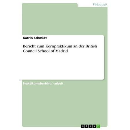 Bericht zum Kernpraktikum an der British Council School of Madrid - eBook